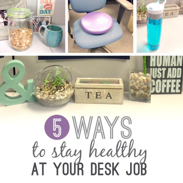 5 Ways to Stay Healthy at your Desk Job | The Pomegranate Bandit