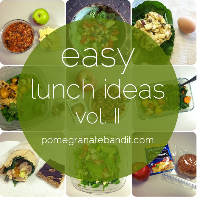 Easy Lunch Ideas Vol. II | The Pomegranate Bandit